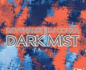 Download Da Vynalist & DJ Couza Dark Mist Mp3 Fakaza