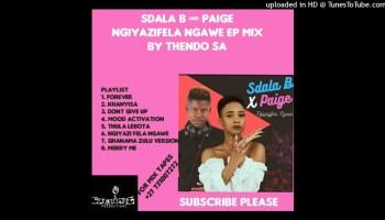 THENDO SA SDALA B X PAIGE NGIYAZIFELA NGAWE NEW P MIX Mp3 Download