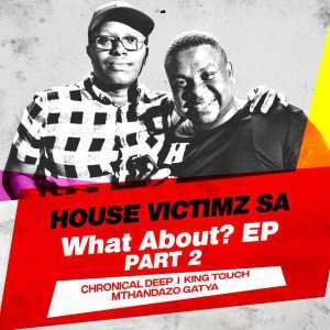 House Victimz & Chronical Deep – You Need Us mp3 download