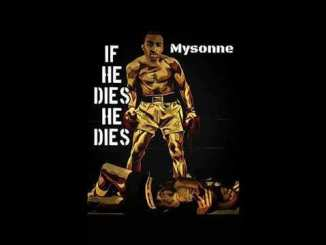 Mysonne – If He Dies He Dies (Tory Lanez Diss) mp3 download