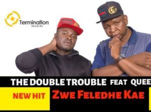 The Double Trouble – Zwe Feledhe Kae Ft. Queen Vosho mp3 download