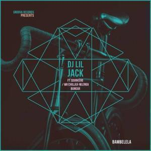 DJ Lil – Jack Bambelela Ft. Dj Sdunkero,Mr Chillax & Mlenga Benga mp3 download