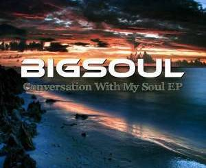 EP: BigSoul – Conversation With My Soul