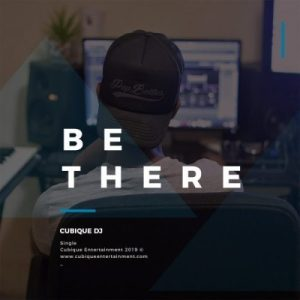 Cubique DJ – Be There mp3 download