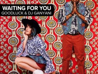 DJ Ganyani & Goodluck – Waiting For You mp3 download