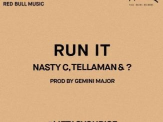 Nasty C & Tellaman – Run It mp3 download