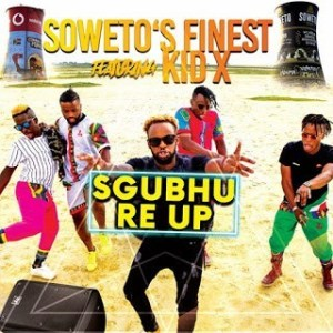 Soweto Finest – Sgubhu Re Up Ft. Kid x mp3 download