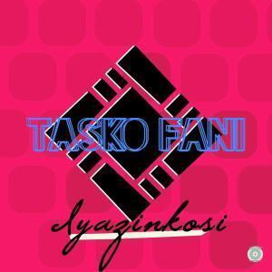 Tasko Fani – Iyazinkosi mp3 download