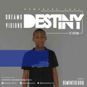 Demented Soul – Dreams,Visions & Destiny (13th Edition) mp3 download