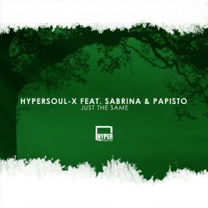 Hypersoul-X – Just The Same (Afro HT) Ft. Sabrina & Papisto mp3 download