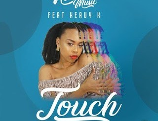 Ntombi Music – Touch Ft. Heavy-k mp3 download