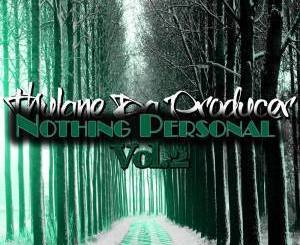 Thulane DA Producer – Nothing Personal,Vol.2 mp3 download
