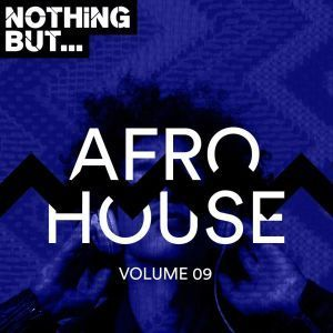 VA – Nothing But… Afro House, Vol. 09