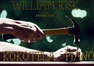 William Risk – Kokotela Piano (Original Mix) mp3 download