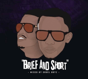 Cruel Boyz – Brief and Short Gqom Mix