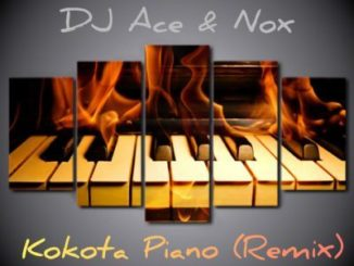 DJ Ace & Nox Kokota Piano (Remix) Mp3 Download Fakaza