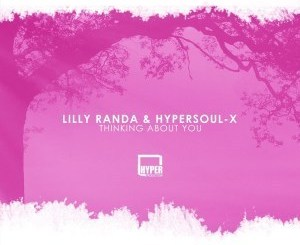Lilly Randa, HyperSOUL-X – Thinking About You (Soulful Mix)
