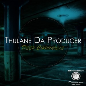 Thulane Da Producer Deep Chronicle EP