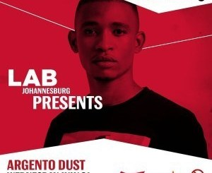 DOWNLOAD Argento Dust Vibrant House Set in The Lab Johannesburg Mp3