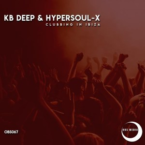 KB Deep & HyperSOUL-X Clubbing In Ibiza (Afro Mix) Mp3 Download