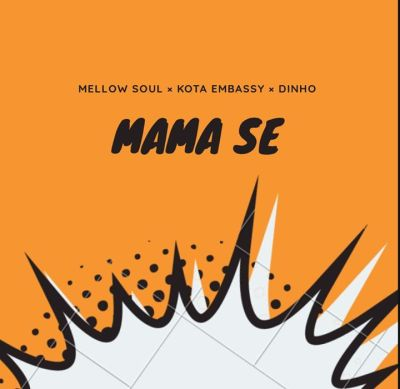 DOWNLOAD Kota Embassy Mama Se Ft. Mellow Soul & Dinho Mp3