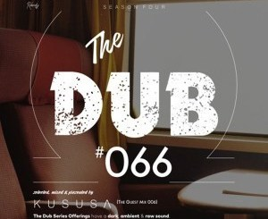 DOWNLOAD Kususa The Dub 66 (Guest Mix 006) Mp3