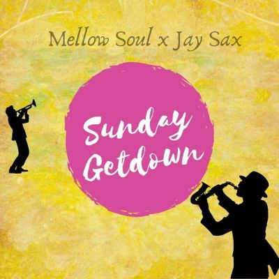 DOWNLOAD Mellow Soul & Jay Sax Sunday Get Down Mp3