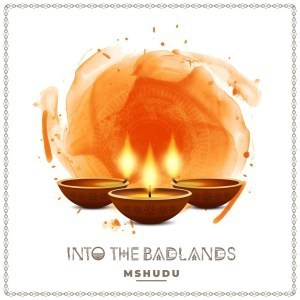 Mshudu Into The Badlands (Original Mix) Mp3 Download