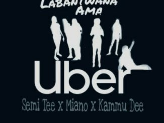 Semi Tee, Miano, Kammu Dee Labantwana Ama Uber (Radio Mix) Mp3 Download