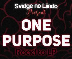 Svidge no Liindo One Purpose (Road To LP) Mp3 Download