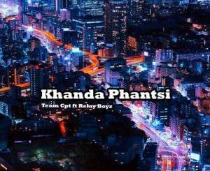 Team CPT Ft. Relay Boyz Khanda Phantsi Mp3 Download