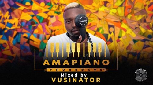 DOWNLOAD Vusinator Amapiano Thursdays Mix Mp3