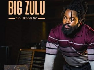 DOWNLOAD Big Zulu Ft. Umzukulu Lomhlaba Unzima Mp3