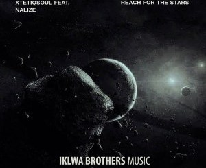 DOWNLOAD XtetiQsoul, Nalize Reach For The Stars (Club Mix) Mp3