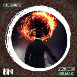 DOWNLOAD Atmos Blaq Last Days On Earth (Atmospheric Mix) Mp3