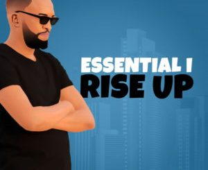 DOWNLOAD Essential I Ft. Justee & Cornelius SA Tell Me (Rise Up Mix) Mp3