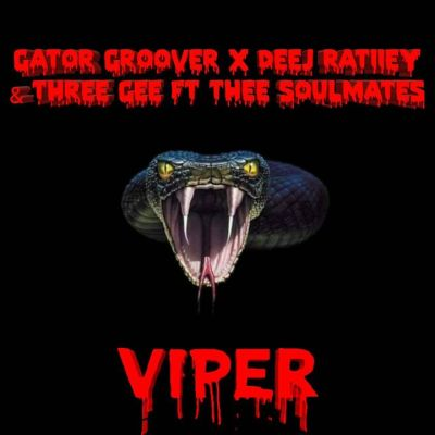 DOWNLOAD Gator Groover, Deej Ratiiey & Three Gee – Viper (Dance Mix) Ft. Thee SoulMates Mp3