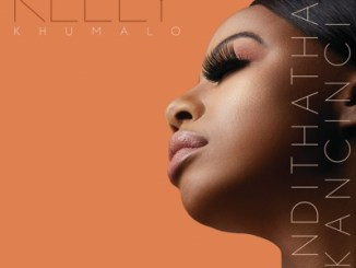 DOWNLOAD Kelly Khumalo Undithatha Kancinci Mp3