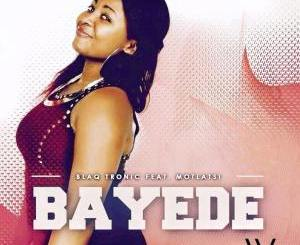Blaq Tronic – Bayede Ft. Motlatsi mp3 download