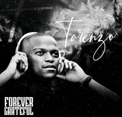 DOWNLOAD Tarenzo Bathathe Forever Grateful Album Zip