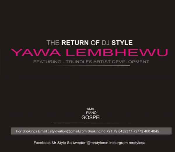 Mr Style Yawa lembewu ft Trundles Artist Development Mp3 Download