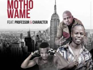 DOWNLOAD Vee Mampeezy Motho Wame MP3 Ft. Professor & Character