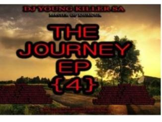 DJ Young Killer SA – The Journey 4 mp3 download