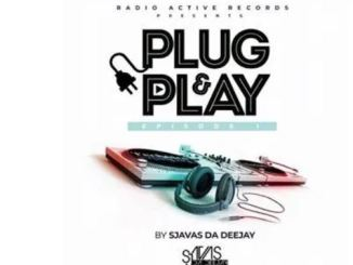 Sjavas Da Deejay – Plug & Play Episode 01