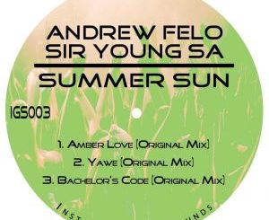 EP: Andrew Felo & Sir Young SA – Summer Sun zip download
