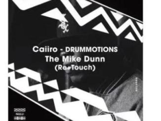 DOWNLOAD Caiiro Drummotions (The Mike Dunn Movement Mix) Mp3