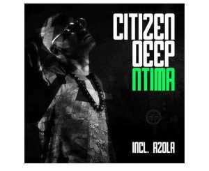 Citizen Deep – Find A Way Ft. Azola Mp3 Download