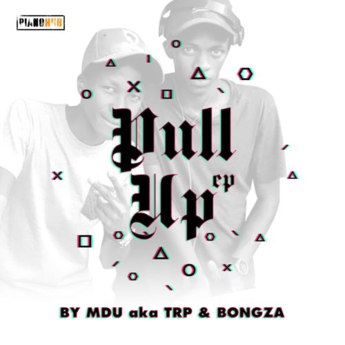 MDU a.k.a TRP & Bongza – Pullup – EP Mp3 Download