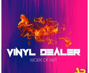 Vinyl Dealer – Work Of Art – EP zip download