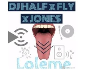 DJ HALF, FLY & JONES – Loleme mp3 download